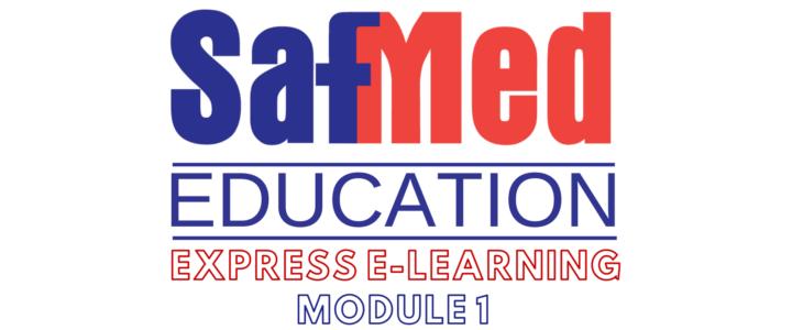 SafMed E-Learning Module 1